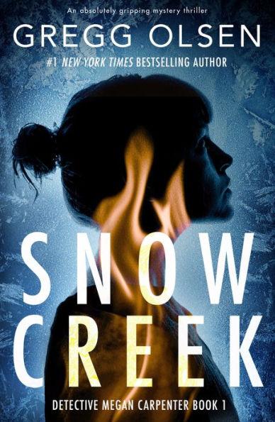 snow-creek-psychological-thriller-gregg-olsen