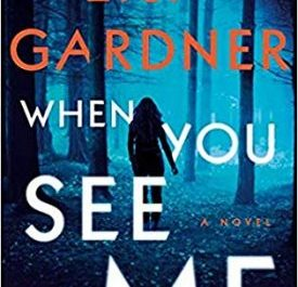 When You See Me - Detective Thriller - Lisa Gardner